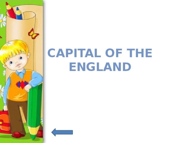 Capital of the England