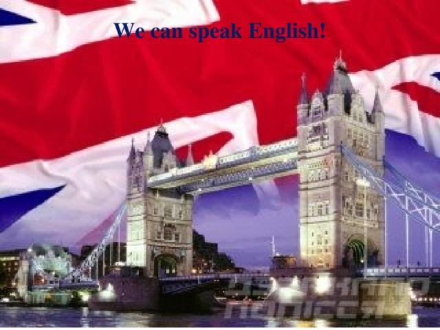 We can speak English!