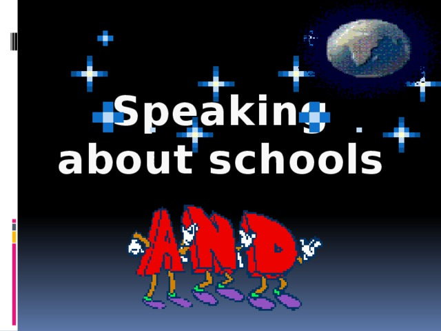Speaking about schools