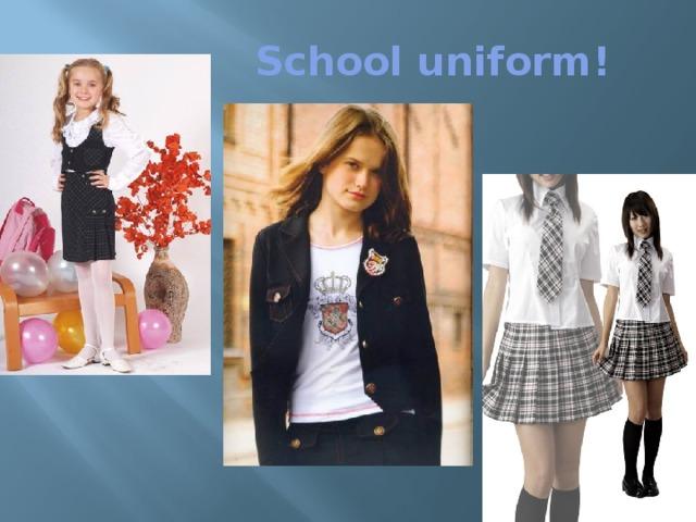 School uniform!