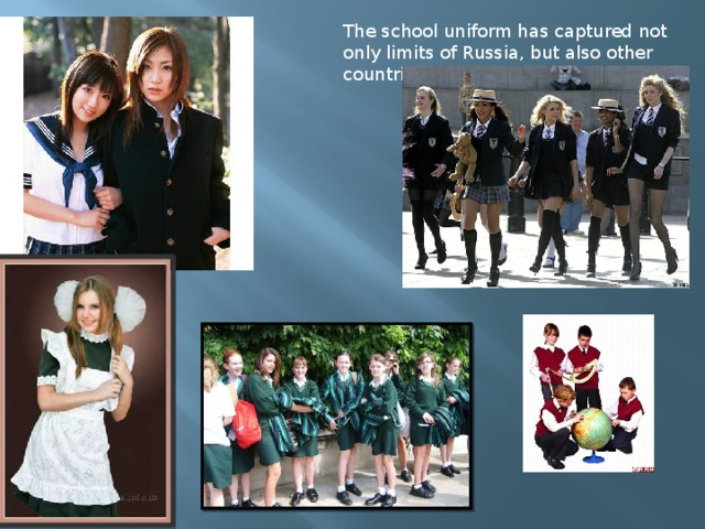 The school uniform has captured not only limits of Russia, but also other countries.