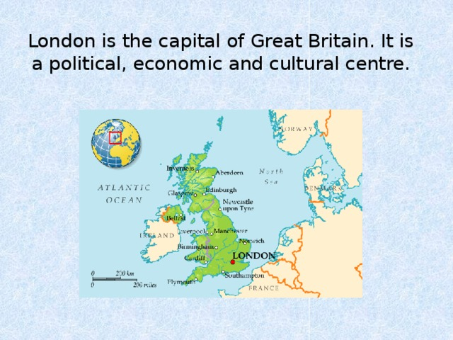 London is the capital of Great Britain. It is a political, economic and cultural centre.