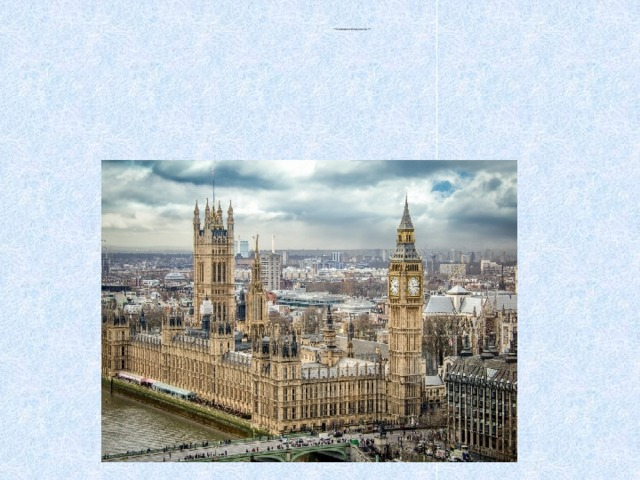 Westminster is also important part of the capital. It's the administrative centre of London.  The Houses of Parliament, the seat of the British Government, are there.