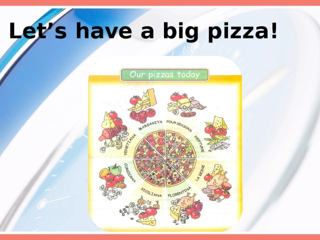 Let's have a big pizza !