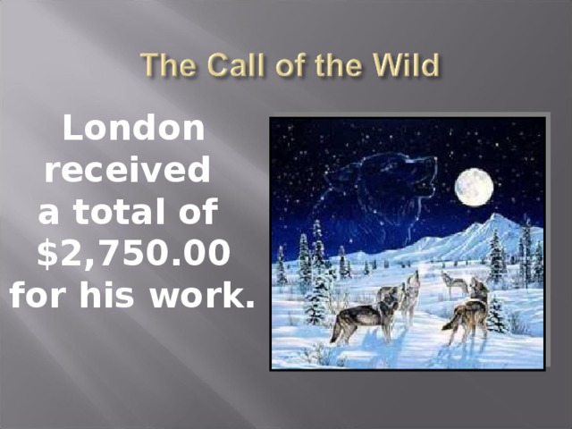 London received  a total of  $2,750.00  for his work.