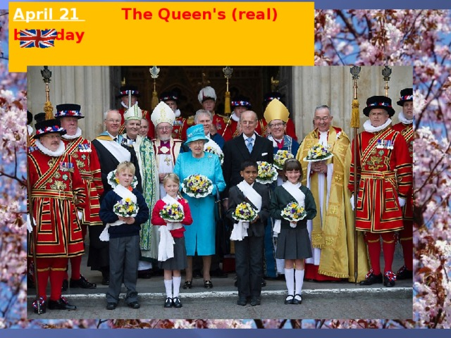 April 21  The Queen's (real) birthday