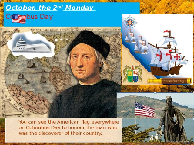 October, the 2 nd Monday  Columbus Day