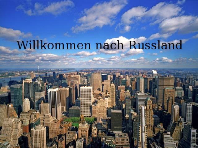 Willkommen nach Russland
