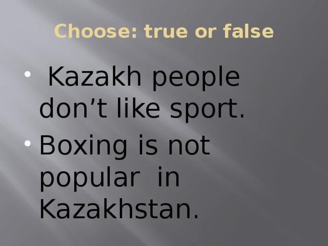 Choose: true or false