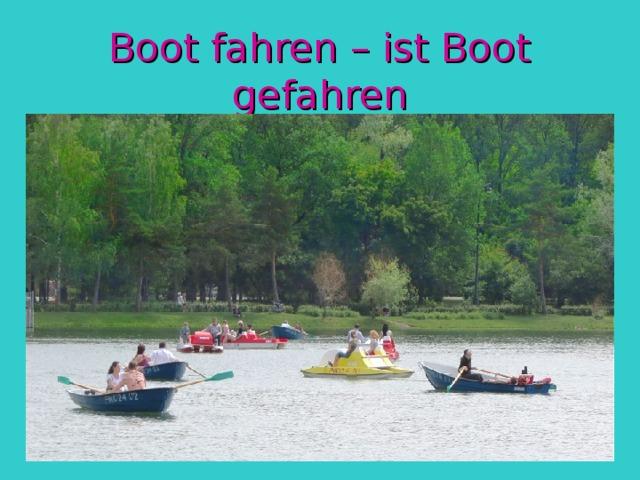 Boot fahren – ist Boot gefahren