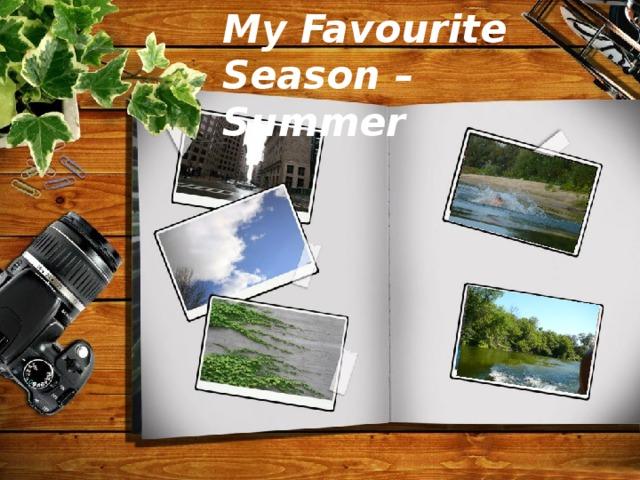 My Favourite Season – Summer