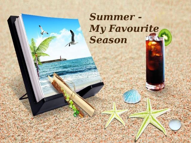 Summer - My Favourite Season