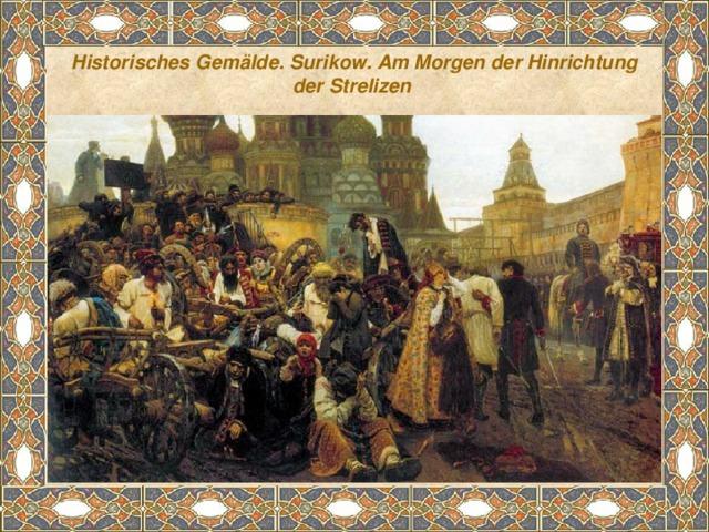 Historisches Gemälde. Surikow. Am Morgen der Hinrichtung der Strelizen