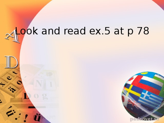 Look and read ex.5 at p 78