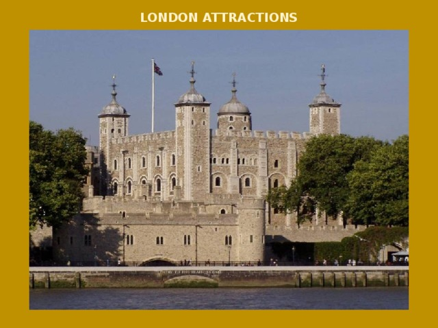 LONDON ATTRACTIONS .