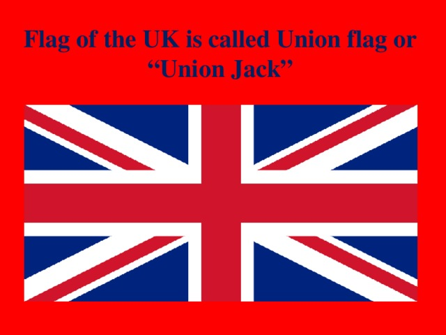 """Flag of the UK is called Union flag or """"Union Jack"""""""