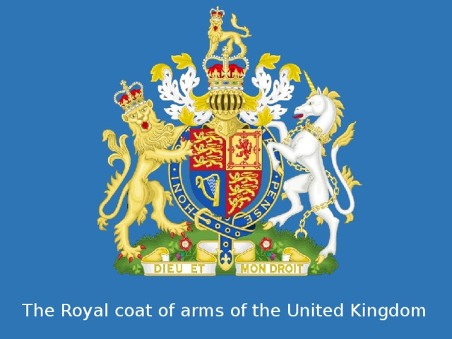 The Royal coat of arms of the United Kingdom
