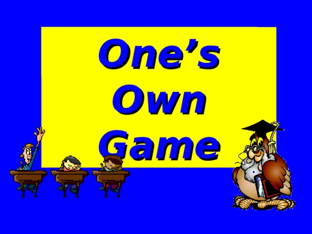 One's Own Game