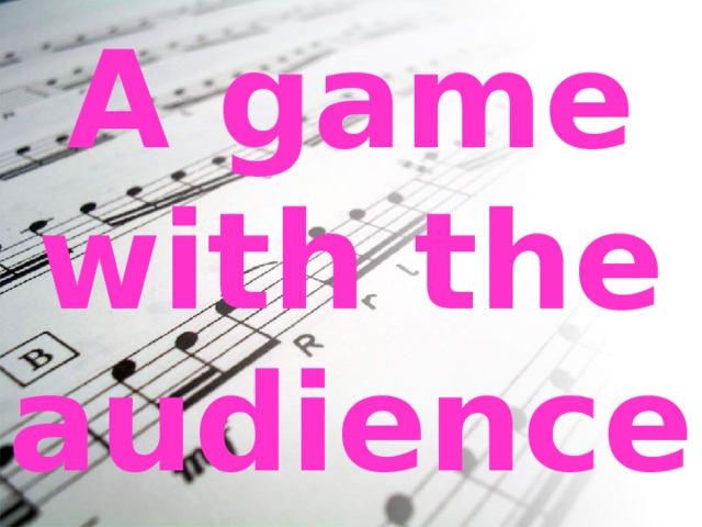 A game with the audience