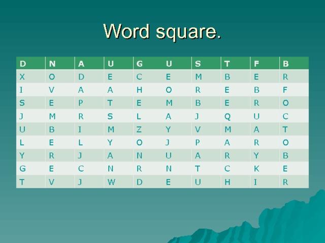 Word square. D X N O A I S D U V E E G A J U A C P U M T B E R L S H E S T Y M O E I M R M B L L G R F Y E Z T B J B A E E V Y R A E J C O B V N R Q J N F J U O M W U R P N D C A A A E R T T R U O Y C H B K I E R