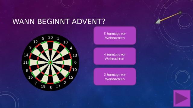Wann beginnt advent? 5 Sonntage vor Weihnachten 4 Sonntage vor Weihnachten 3 Sonntage vor Weihnachten