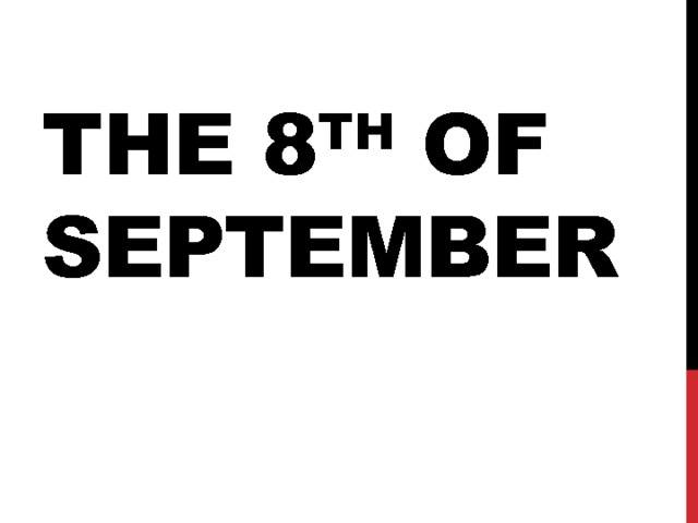 The 8 th of september