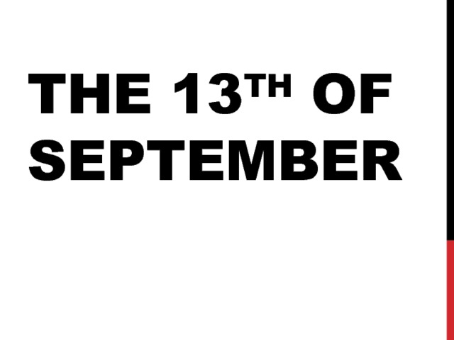 The 13 th of september