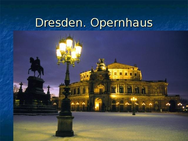 Dresden. Opernhaus