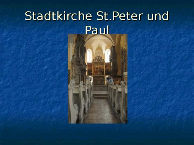 Stadtkirche St.Peter und Paul