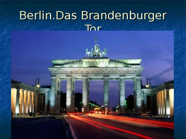 Berlin.Das Brandenburger Tor