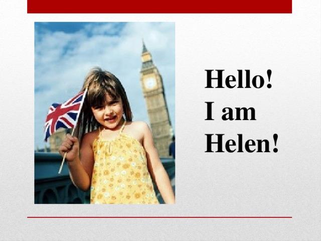 Hello! I am Helen!