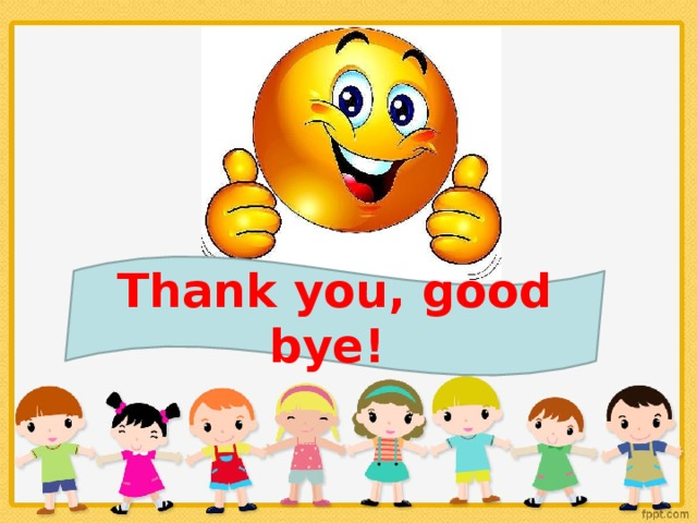 Thank you, good bye!