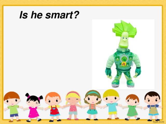 Is he smart?