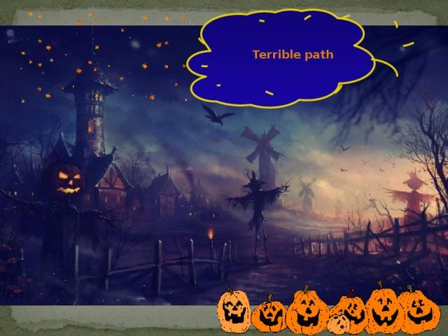 Terrible path