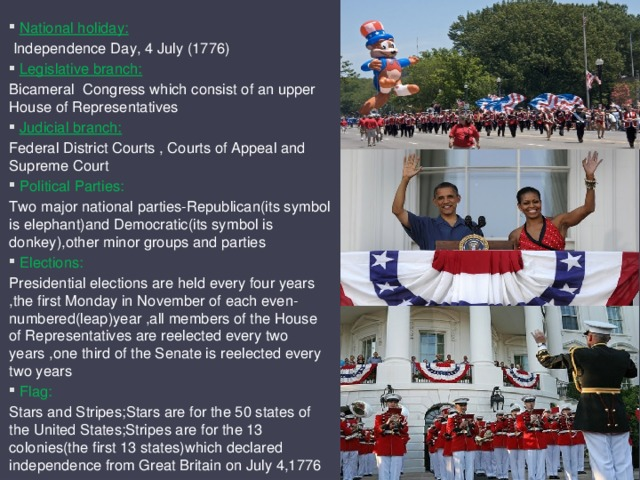 National holiday:  Independence Day, 4 July (1776) Legislative branch: Bicameral Congress which consist of an upper House of Representatives Judicial branch: