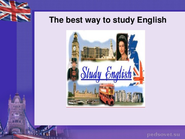 The best way to study English