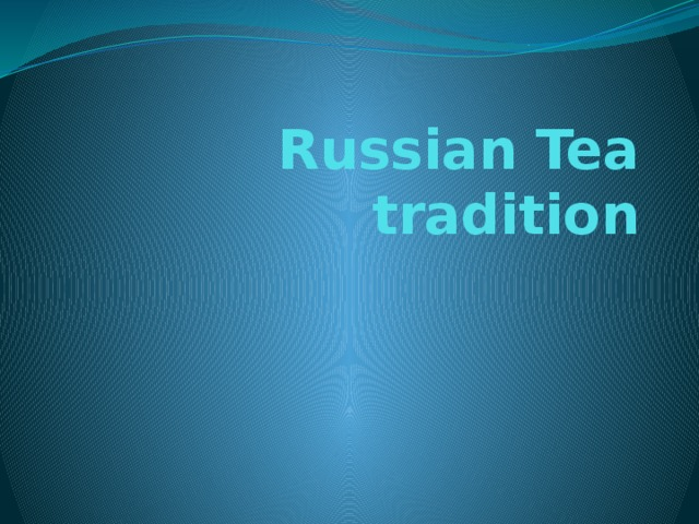 Russian Tea tradition