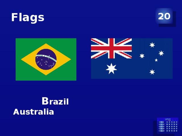 Flags 20  B razil Australia
