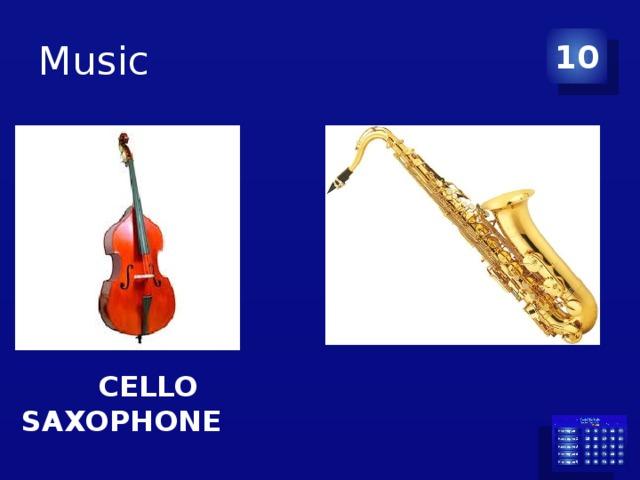 Music 10  CELLO  SAXOPHONE