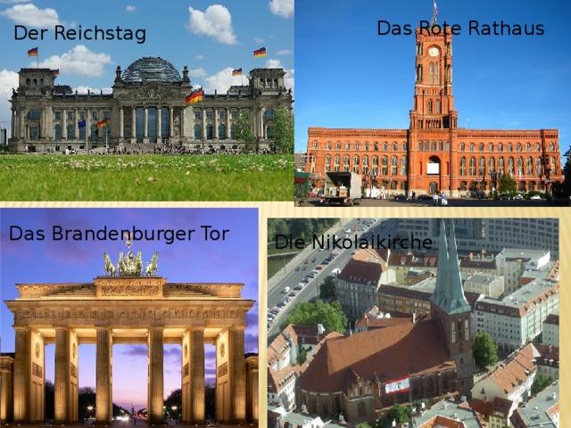 Das Rote Rathaus Der Reichstag Das Brandenburger Tor Die Nikolaikirche