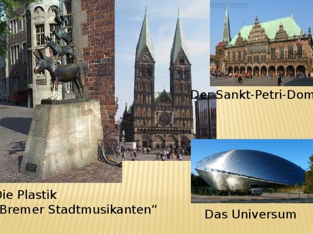 """Der Sankt-Petri-Dom Die Plastik """" Bremer Stadtmusikanten"""" Das Universum"""